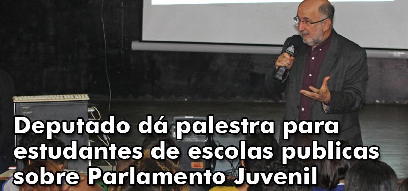 Deputado dá palestra para estudantes de escolas publicas