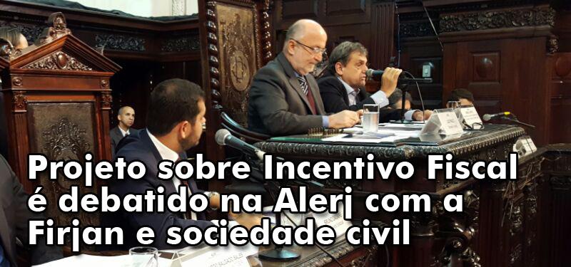 Projeto sobre Incentivo Fiscal é debatido na Alerj com a Firjan